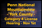 Penn National / Mountainview York County Category 4 License Hearing