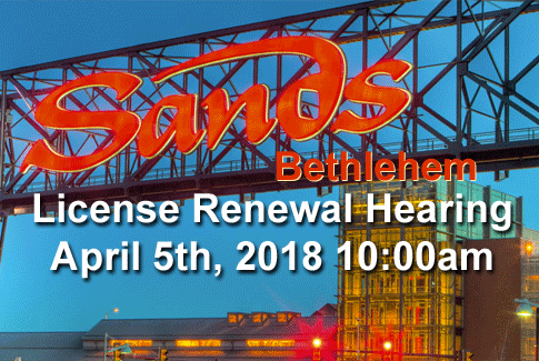 Sands Bethlehem License Renewal Hearing