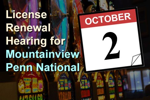 Penn National / Mountainview License renewal Hearing October 2nd, 2018