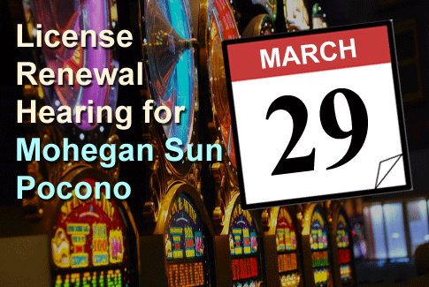 Mohegan Sun License Renewal Hearing - with Public Input March 29th 2017
